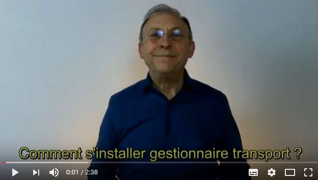 Videos gestionnaire transport, Comment s installer gestionnaire transport